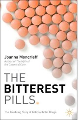 The Bitterest Pills by Dr Joanna Moncrieff